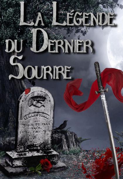DIXIEME EPISODE : LA LEGENDE DU DERNIER SOURIRE