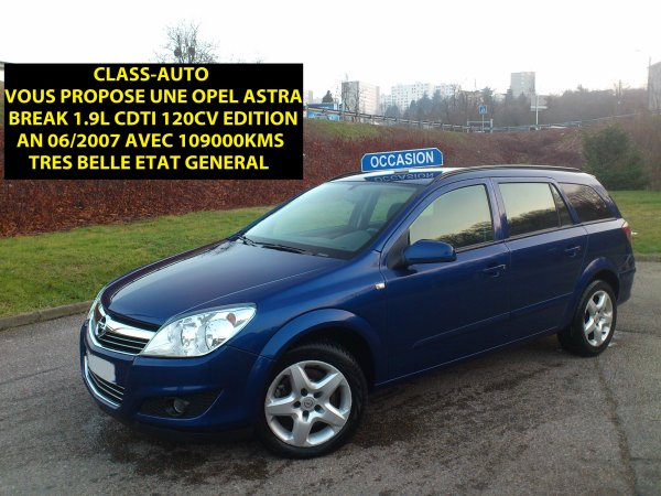 OPEL ASTRA BREAK III 1.9L CDTI 120CV EDITION AN 06/2007 109000KMS (VENDU LE 20/04/2013)