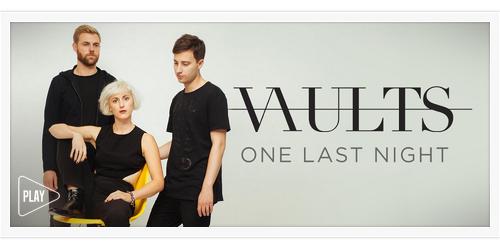 Vaults - One Last Night