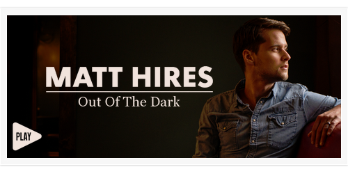 Matt Hires - Out Of The Dark