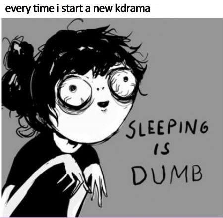 ''Sleeping is dumb''