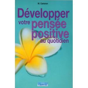 Developper votre pensee positive au quotidien