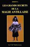 Les grands secrets de la magie antillaise http://www.hekabienetre.com/#!product/prd1/1678729865/les-grands-secrets-de-la-magie-antillaise