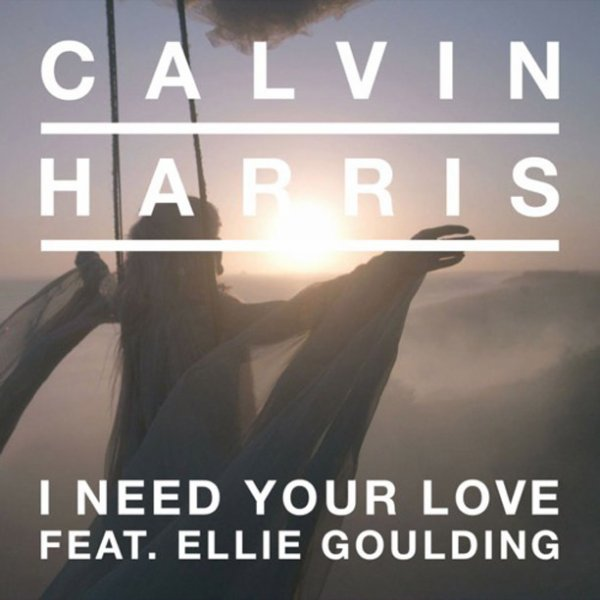 Calvin-Harris-I-Need-you-Love-feat-Ellie-Goulding (2012)
