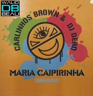 Carlinhos Brown & DJ Dero / Maria caipirinha (2013)