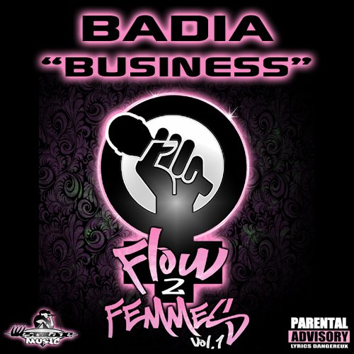 "Badia - Business - ""Flow 2 Femmes vol.1"" - Westblade Music (2012)"