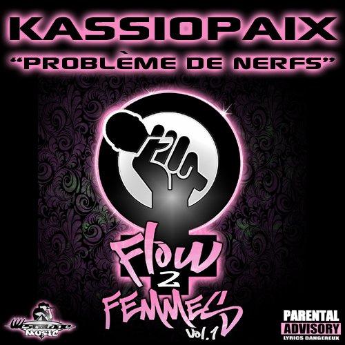 "Kassiopaix - Problème de nerfs - ""Flow 2 Femmes vol.1"" - Westblade Music (2012)"