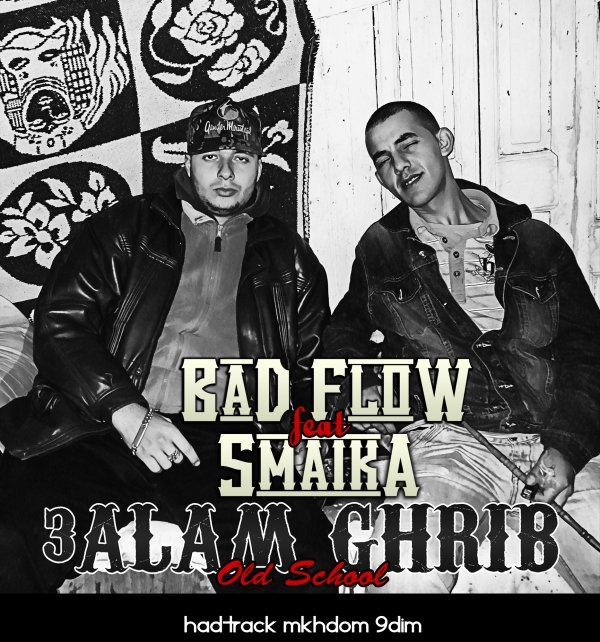 bad flow feat smaika - 3alam ghrib -