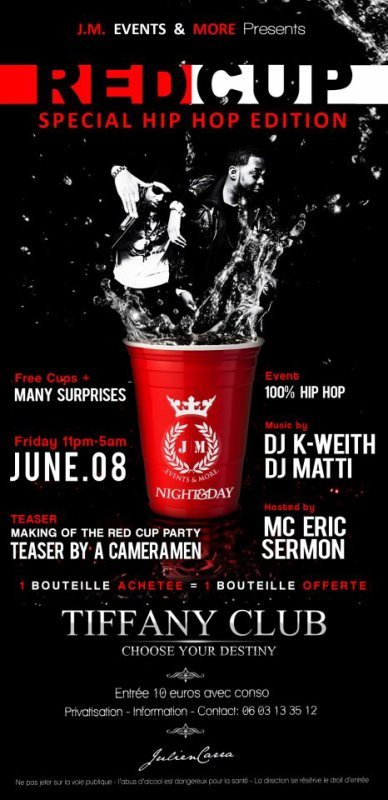 RED CUP (SPECIAL HIP-HOP EDITION) JUNE 08TH @ TIFFANY CLUB - METZ (FRANCE)