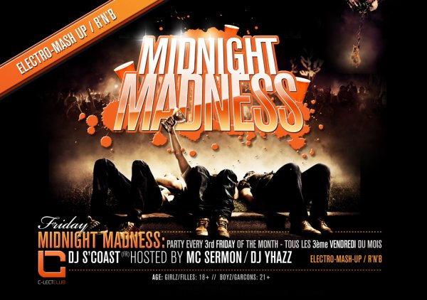 The Hottest New Concept will Get ur madness out ...MIDNIGHT MADNESS... @ Clect Club...HOSTED By The #1 Dj From France: Dj S'Coast