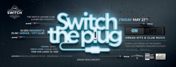"Switch The Plug ""Edition 0.1"" Friday May 27Th"