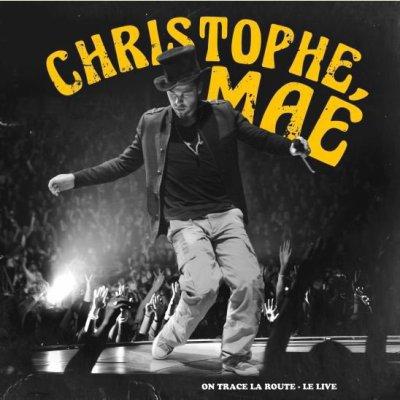 Christophe Maé ; On trace la route - Le live