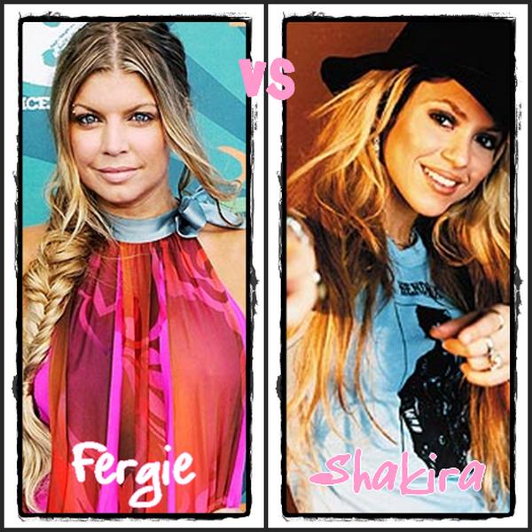 Qui prefere tu ? Fergie ou Shakira ,Vien Donnez ton AViS !!!!