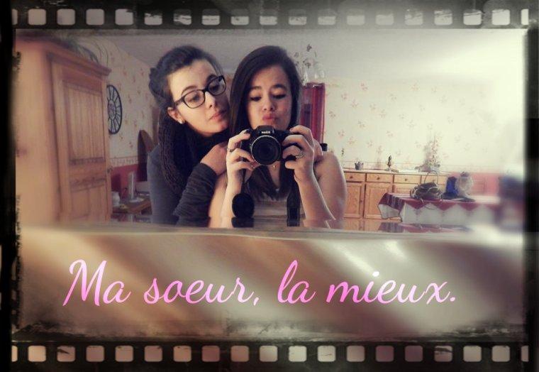 Ma soeur de coeur. ♥♥