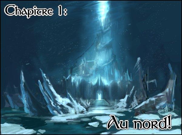Chapitre 1: Au nord!