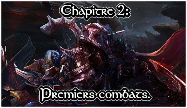 Chapitre 2: Premiers combats.
