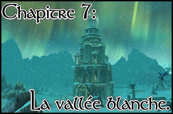 Chapitre 7: La vallée blanche.