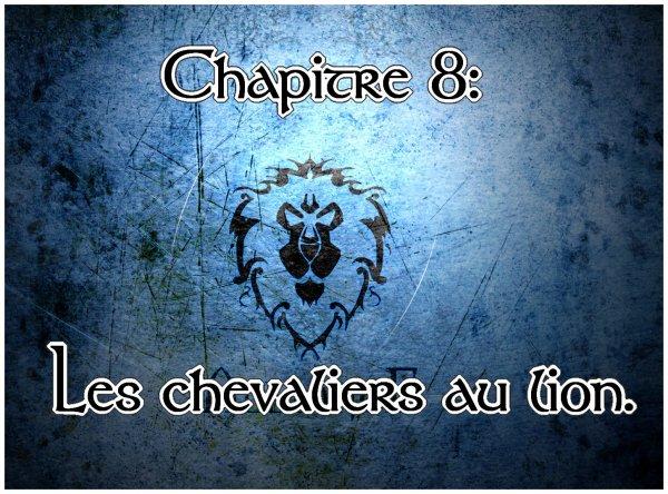 Chapitre 8: Les chevaliers au lion.