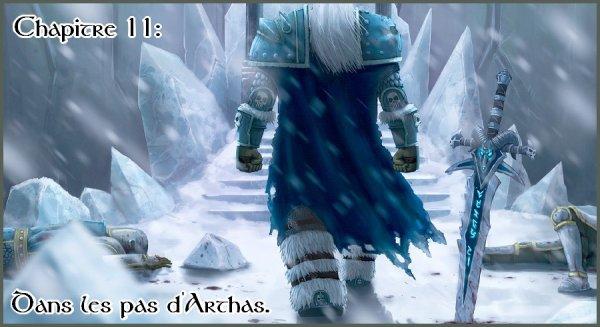 Chapitre 11: Dans les pas d'Arthas.