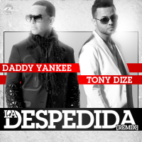 Daddy Yankee Mundial Prestige / Daddy Yankee ft Tony Dize - La Despedida (Remix) (2011)