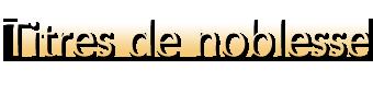 Titres de Noblesse _ _ Famille Royale