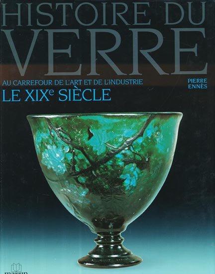Coin Lecture _ Histoire du verre Au carrefour de l'art et de l'industrie Le XIXème siècle