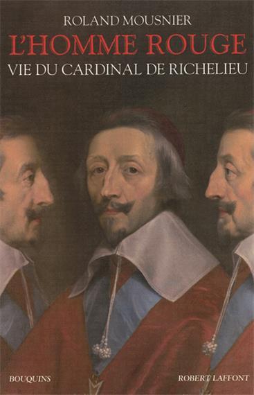 L'homme rouge : Vie du cardinal de Richelieu (1585-1642)
