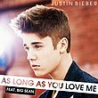 Justin Bieber - As long as you love me (2013)