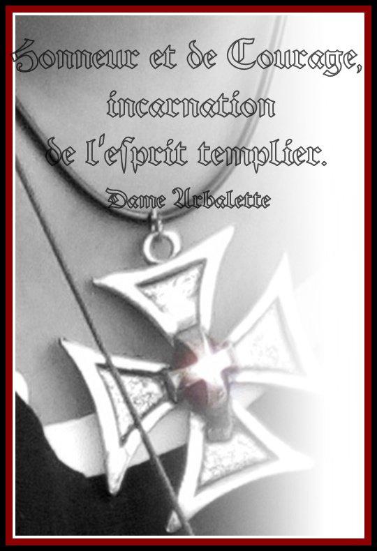 Honneur et de Courage, incarnation de l'esprit templier.