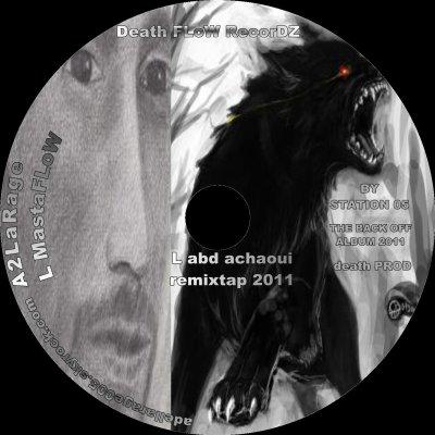 the back off ALBUM 2011 / A2LaRage  L abd A chaoui new  version 2011 the ultime remix (2011)