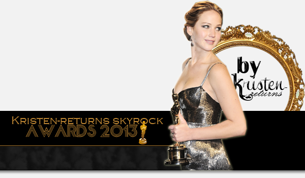 Kristen-returns skyrock awards 2013; 3rd Edition