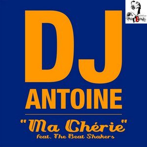 DJ Antoine Feat. the Beat Shakers  / Ma Cherie (DJ Antoine vs. Mad Mark 2k12 Radio Edit) (2012)