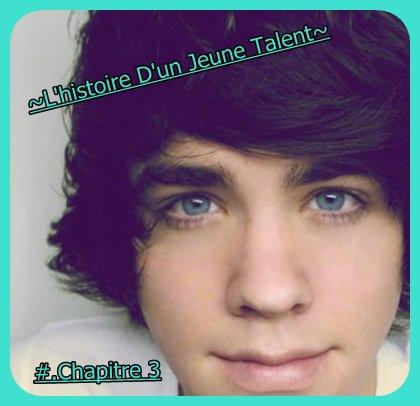 ~L'histoire d'un jeune talent~ #Chapitre 3