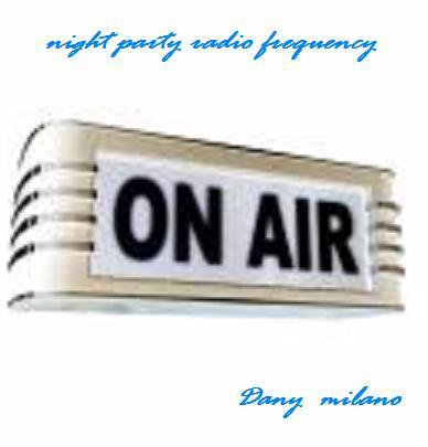 cover of the special single : dany milano - night party radio frequency