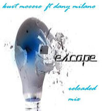 newcover of the special single : Kurt moore feat Dany Milano - escape reloaded mix