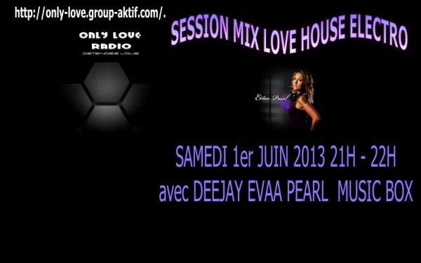 Session mix love house tous les samedis sur only love radio