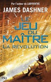 Le jeu du maître , La révolution Tome 2, James Dashner