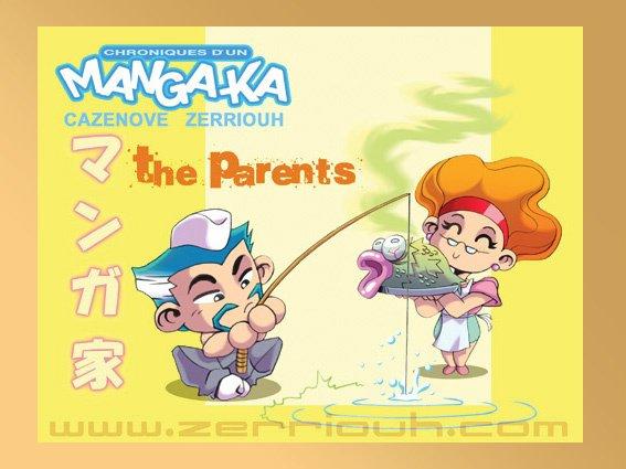 Chroniques d'un Manga-Ka ( Les parents ) !!!!! ^_^