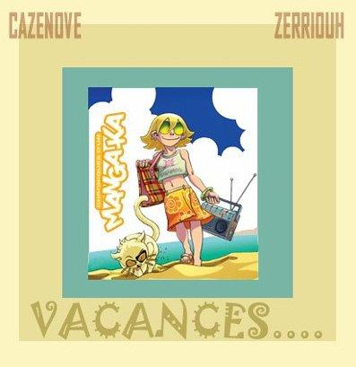 Vacances !!!!!!!! ^_^