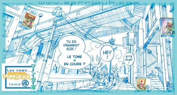 Mangaka tome 4 Décors ! Les niouzes!!! ;)