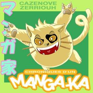 """""""Chroniques d'un Manga-Ka"""" par ZERRIOUH et Christophe CAZENOVE"""