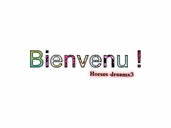 Horses-dreamx3 © Vous Souhaite: La Biienvenue __________________________