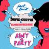 David Guetta Feat. Glowinthedark - Ain't A Party (Radio Edit)