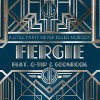 Fergie Feat. Goonrock - A Little Party Never Killed Nobody (2013)