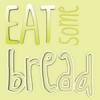 EATsomebread