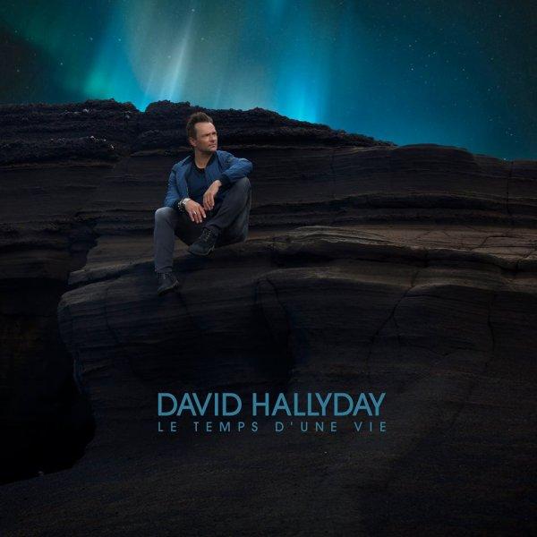 """Découvrez la pochette du nouvel album de David Hallyday """"Le temps d'une vie"""" à paraître le 25 novembre. Inclus le premier extrait """"Comme avant"""""""