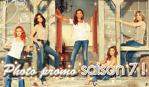 Photos promo saison 7. Créa : Première photo promo.  Texte :  à propos de la photo + autres.
