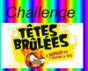 """Prochaîne vidéo : participe : """"Challenge Têtes Brûlées"""""""