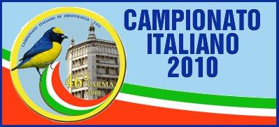 """46° CAMPIONATO ITALIANO DI ORNITOLOGIA """"PARMA 2010"""""""