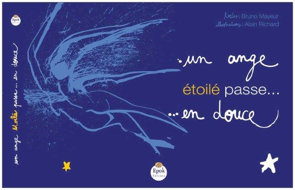 """Sortie du livre CD : Un ange étoilé passe en douce"""" de Bruno Mayeur & Alain Richard"""